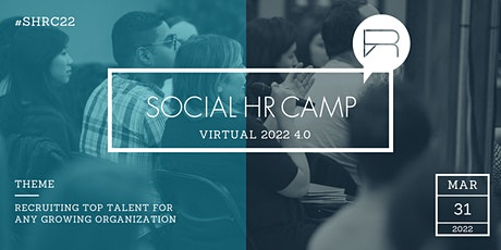 SocialHRCamp 2022 4.0: Recruiting Top Talent For Any Growing Organization tickets
