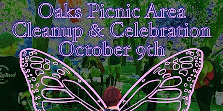 October 9th, Oaks Picnic Area Cleanup and Celebration tickets