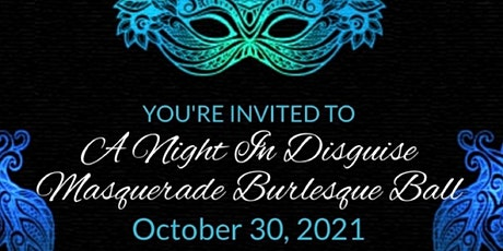 A Night in Disguise Masquerade and Burlesque Ball tickets