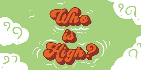 Bandit Theater presents: Who is High? @FREMONT ABBEY tickets