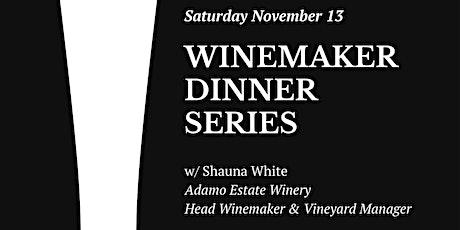 Winemaker Dinner Series - Shauna White of Adamo Estate Winery tickets