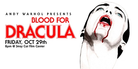 BLOOD FOR DRACULA! at Stray Cat Film Center tickets