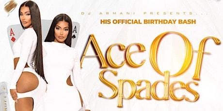 "Dj Armani  ACE OF SPADES "" BIRTHDAY CELEBRATION tickets"