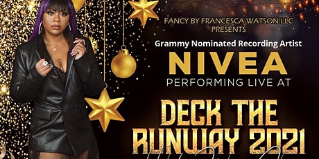 DECK THE RUNWAY  2021 CELEBRITY FASHION EVENT -LIVE PERFORMANCE BY NIVEA tickets