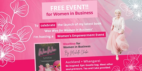 WOO for WOMEN in BUSINESS EMPOWERMENT EVENT PONSONBY 18th Nov  2021 1pm tickets