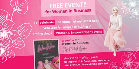 WOO for WOMEN in BUSINESS EMPOWERMENT EVENT WHANGAREI 26th Nov  2021 1pm tickets