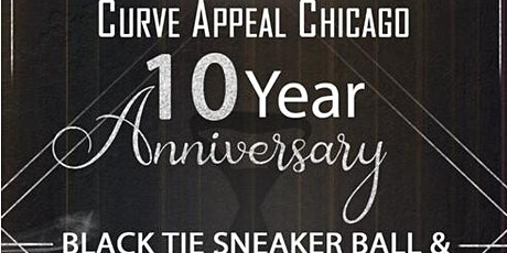 Curve Appeal Chicago 10 Year Anniversary BLACK TIE SNEAKER BALL tickets