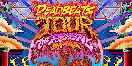 Deadbeats Hawaii tickets