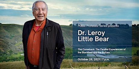 PUBlic Professor Series   Dr. Leroy Little Bear tickets