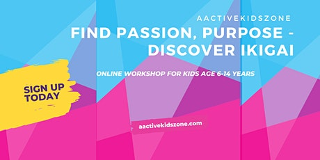 Discover Your Ikigai (passion &  purpose) - Workshop for Kids tickets