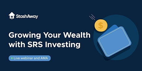 Growing Your Wealth with SRS Investing tickets