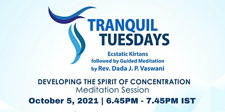 Tranquil Tuesdays| Kirtans & Meditation on How to Develop Concentration tickets