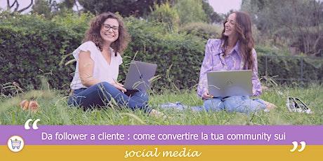 Da follower a cliente: come convertire la tua community sui social media biglietti