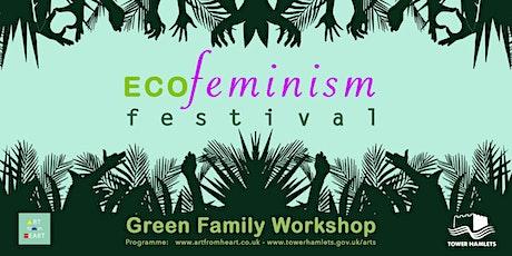 ECOFeminism Festival: Green Family Workshop tickets