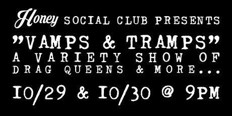 Vamps & Tramps. A variety show of Drag Queens & more! 10/29 & 10/30 @ 9PM tickets