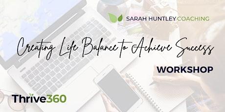 Creating Life Balance to Achieve Success tickets