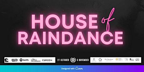 House of Raindance tickets