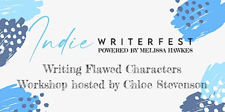 Writing Flawed Characters Workshop Hosted by Chloe Stevenson tickets