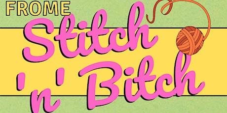 Frome Stitch 'n' Bitch tickets