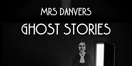 Mrs  Danvers Liverpool Ghost Stories Evening tickets