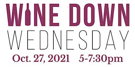 Wine Down Wednesday October 2021 tickets