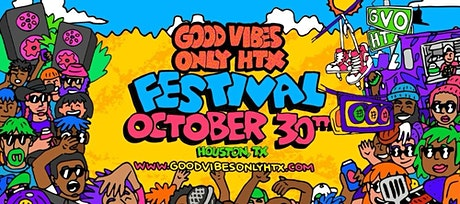 GOOD VIBES ONLY HTX FESTIVAL ft. BURNA BOY and ARI LENNOX tickets