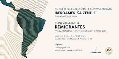 Koncerttel Egybekötött Könyvbemutató  |  Iberoamerika Zenéje – Remigrantes tickets