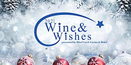 Wine & Wishes 2021 Presented by Wind Creek Casino & Hotel tickets