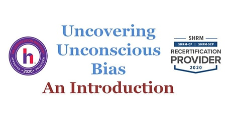 October 1 Uncovering Your Unconscious Bias Workshop SHRM/HRCI credit tickets