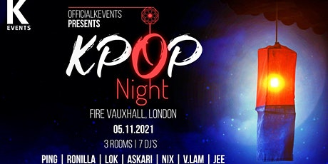 OfficialKEvents | KPop & KHiphop Night in London at Fire |  K-Pop tickets