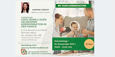 Workshop: Cool Moms  & Dads: Gelingende Kommunikation in der Familie Tickets