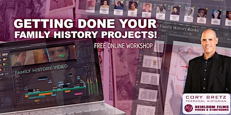 Getting Done Your Family History Projects Free Online Workshop tickets
