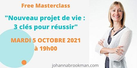 """""""Nouveau projet de vie - 3 clés pour réussir"""" Masterclass billets"""