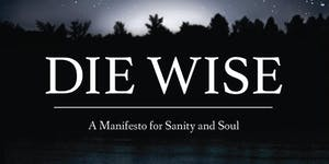 Stephen Jenkinson - An Introduction to Dying Wise @...