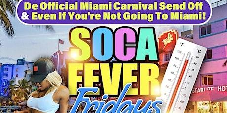 THIS FRIDAY! SOCA FEVER FRIDAY! MIAMI SEND OFF! SHAL MARSHALL LIVEEEEE!!! tickets