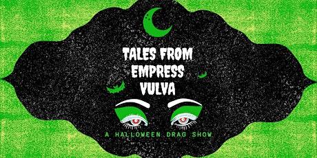 Tales from Empress Vulva tickets