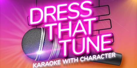 Dress That Tune: Karaoke with Character tickets