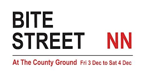 Bite Street NN, Northampton, Dec 3/4 tickets