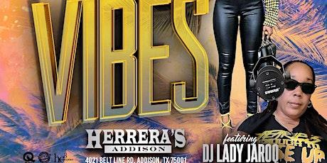 SATURDAY NIGHT VIBES @ HERRERA'S ADDISON w/DJ LADY JROQ tickets