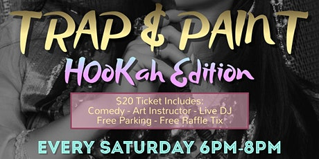 Trap & Paint  (Comedy + Hookah Edition) tickets