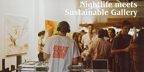 Nightlife x Sustainable  Gallery tickets