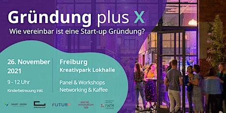 Gründung plus X - Wie vereinbar ist eine Start-up Gründung? billets