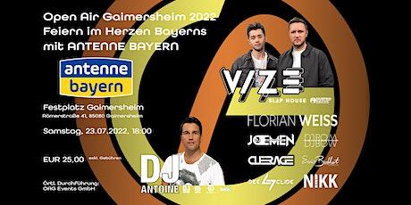 Open Air Gaimersheim 2022 - Feiern im Herzen Bayerns mit ANTENNE BAYERN Tickets