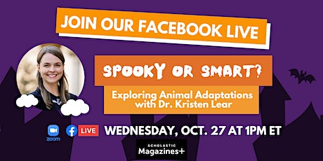 Spooky or Smart? Exploring Animal Adaptations with Dr. Kristen Lear tickets