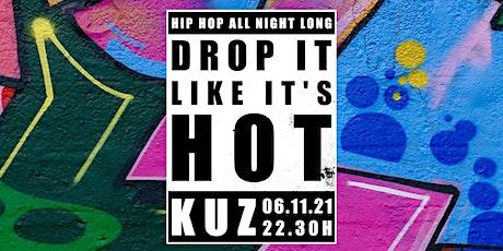 Drop It Like It's Hot– Die Hip Hop Party  im KUZ tickets