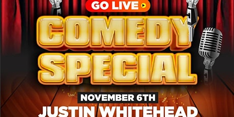 """Justin Whitehead's """"GO LIVE"""" Comedy Special 2nd Show tickets"""
