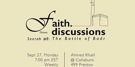 Faith: Seerah 8 - The Battle of Badr tickets
