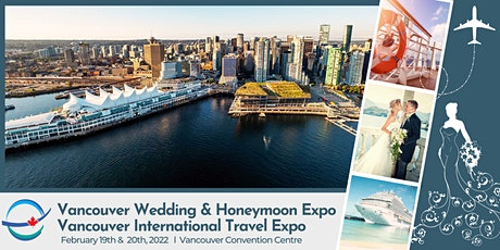 Vancouver International Travel Expo  & Vancouver Wedding & Honeymoon Expo tickets