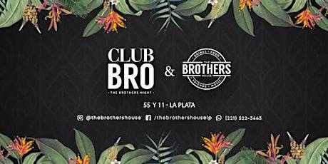 CLUB BRO -  The Brothers House - entradas