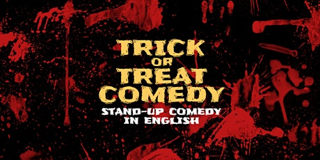 TRICK or TREAT Comedy • Stand Up Comedy in English tickets